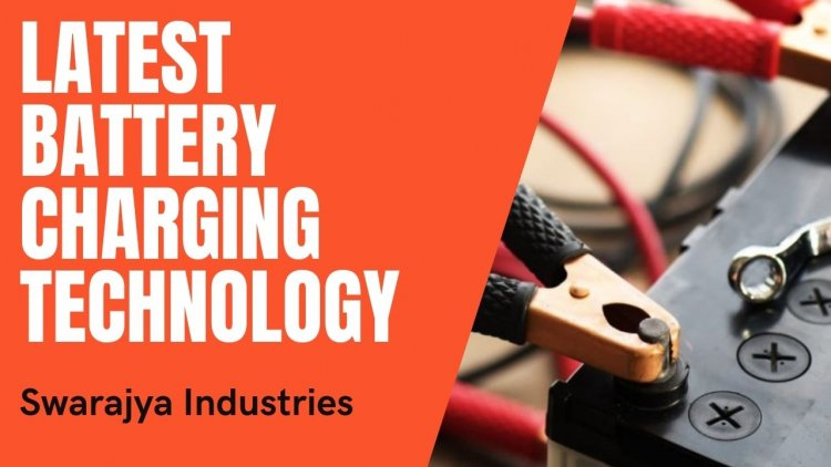 Latest Battery Charging Technology