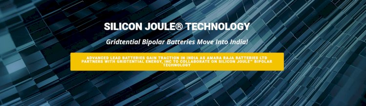 Amara Raja agreed to bring Silicon Joule™ Bipolar Technology in India under evaluation Collaboration